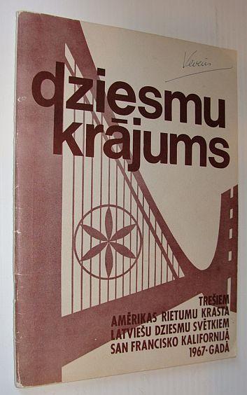 Image for Dziesmu Krajums - Tresiem Amerikas Rietumu Krasta Latviesu Dziesmu Svetkiem San Francisco Kalifornija 1967 - Gada