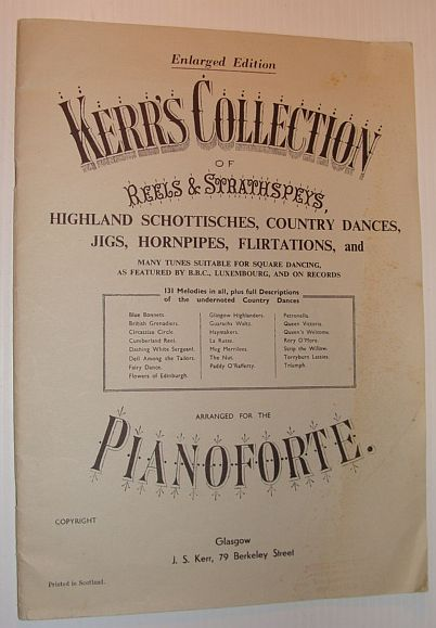 Image for Kerr's Collection of Reels and Strathspreys, Highland Schottisches, Country Dances, Jigs, Hornpipes, Flirtations, and Many Tunes Suitable for Square Dancing, as Featured By B.B.C., Luxembourg, and on Records - Arranged for the Pianoforte