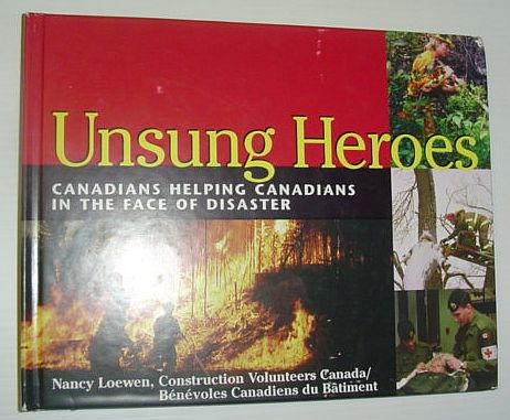 Image for Unsung Heroes : Canadians Helping Canadians in the Face of Disaster