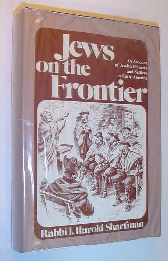 Jews on the frontier, Sharfman, I. Harold