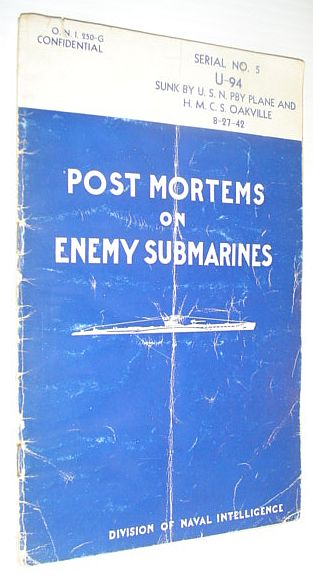Post Mortems on Enemy Submarines: Serial No. 5, Report on the Interrogation of Survivors from U-94 Sunk By U.S.N. PBY Plane and H.M.C.S. Oakville on August 27, 1942: O.N.I. 250-G *CONFIDENTIAL*, Author Not Stated