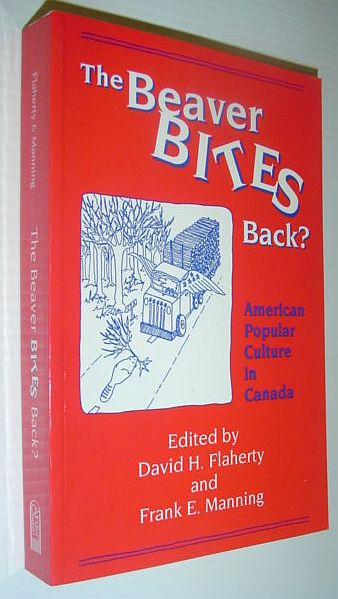 Image for The Beaver Bites Back?: American Popular Culture in Canada