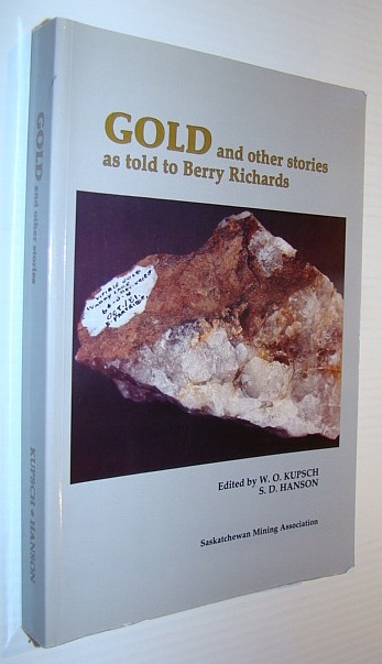 Gold and Other Stories as Told to Berry Richards, Kupsch, W.O.; Hanson, S.D.: Editors; Richards, Berry