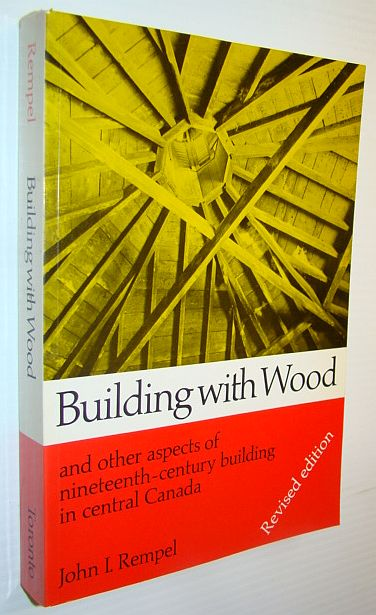 Image for Building With Wood and Other Aspects of Nineteenth Century Building in Central Canada