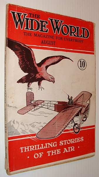 The Wide World Magazine, August (Aug.) 1918: Thrilling Stories of the Air, Multiple Contributors