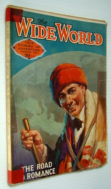 The Wide World Magazine - True Stories of Adventure, February 1927 - Trapped in the Volcano of Kilauea, Ferguson, Ronald Muir; Halliburton, Richard; O'Brien, R.Barry; Ryall, Monica; Musson, H.P.; Bushby, Geoffrey H.; Green, Lawrence G.; Madison, Tony; Pearson, T.; Frankl, A.; Webb, Harry E.; Maule, D.; Fitzpatrick, Capt. J.F.J.; Pardees, Major John;