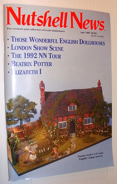Nutshell News Magazine, April 1993 - Wonderful English Dollhouses, Multiple Contributors