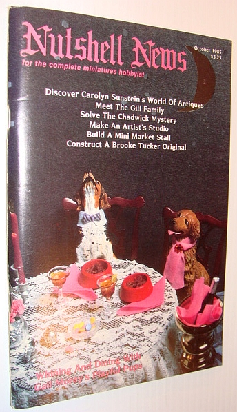 Nutshell News Magazine - For the Complete Miniature Hobbyist, October 1985 - Carolyn Sunstein's World of Antiques, Multiple Contributors