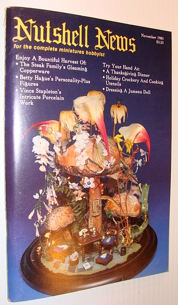 Nutshell News Magazine - For the Complete Miniature Hobbyist, November 1985 - Enjoy a Bountiful Harvest, Multiple Contributors