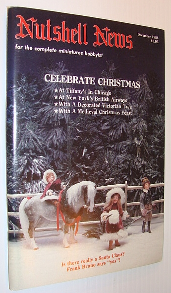 Nutshell News Magazine - For the Complete Miniature Hobbyist, December 1984 - Celebrate Christmas, Multiple Contributors