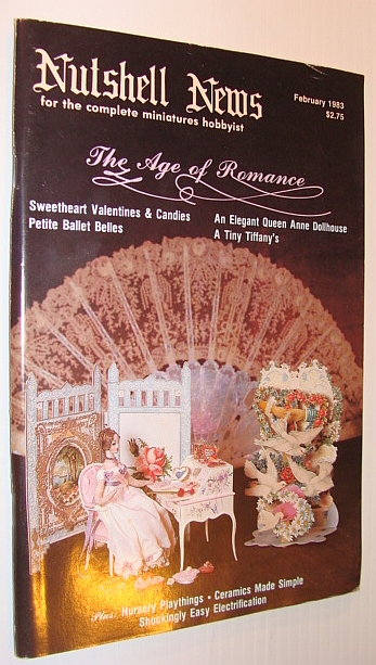 Nutshell News Magazine - For the Complete Miniature Hobbyist, February 1983 - The Age of Romance, Multiple Contributors
