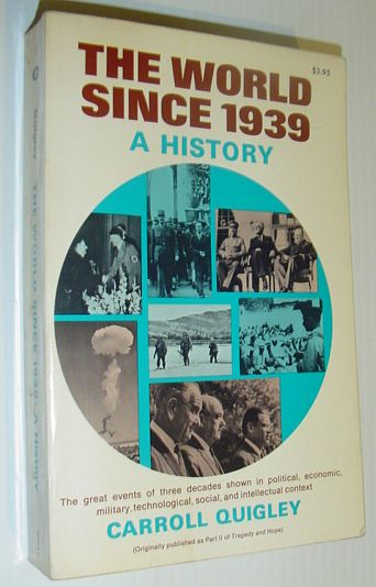 The World Since 1939 - A History, Quigley, Carroll