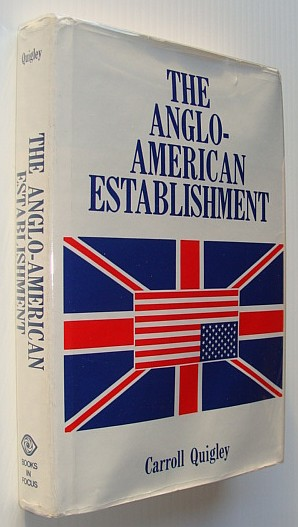 Anglo-American Establishment, Quigley, Carroll