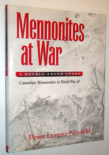 Image for Mennonites at war: A double-edged sword : Canadian Mennonites in World War Two