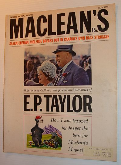 Maclean's Magazine, July 6, 1963 - E.P. Taylor Feature and Cover Photo, Burke, Tim; Newman, Peter C.; Fraser, Blair; Sclanders, Ian; Gzowski, Peter; Moon, Barbara; Mair, Shirley; Forrest, A.C.; Simpkins, James; Allen, Robert Thomas; Max, John; Fulford, Robert