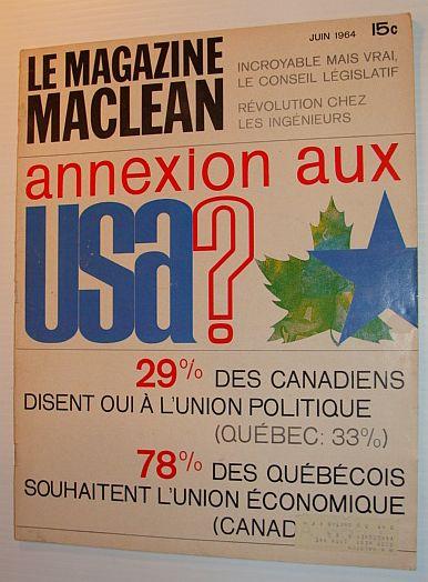 Le Magazine Maclean, Juin 1964 *Annexion Aux USA?*, Multiple Contributors