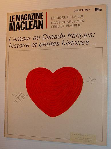 Le Magazine Maclean, Juillet 1964 *L'AMOUR AU CANADA FRANCAIS: HISTOIRE ET PETITES HISTOIRES...*, Multiple Contributors
