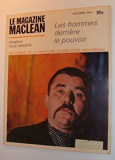 Le Magazine Maclean, Octobre 1964 *LES HOMMES DERRIERE LE POUVOIR*, Multiple Contributors