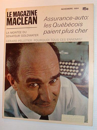 Le Magazine Maclean, Novembre 1964 *ASSURANCE-AUOT - LES QUEBECOIS PAIENT PLUS CHER*, Multiple Contributors