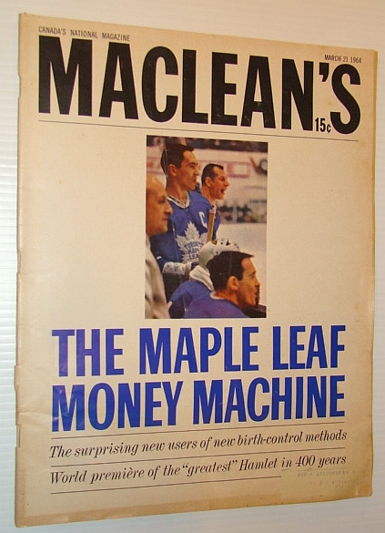 Maclean's Magazine, 21 March 1964 *THE TORONTO MAPLE LEAF MONEY MACHINE*