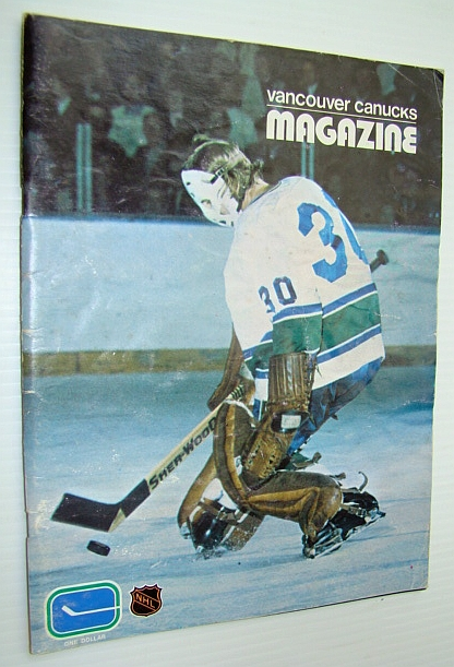 Vancouver Canucks Hockey Magazine, December 16, 1972 - Great Colour Cover Photo of Canuck Goalie Ed Dyck in Action, Feder, Dennis; Dunn, Bob; Tucker, Larry; Hunter, Gorde; Bill Good Sr.; Douglas, Greg; Dunn, Bob; Grant, Chester; Boyd, Denny; Sigurdson, Hal; Lee, Darwin