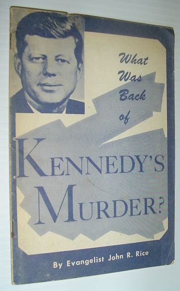 What Was Back of Kennedy's Murder?, Rice, John R.