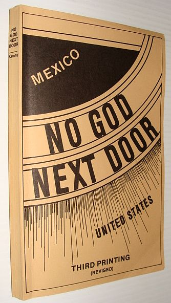 No God Next Door: Red Rule in Mexico and Our Responsibility, Kenny, Michael