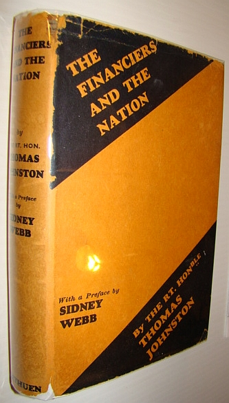 The Financiers and the Nation, Johnston, Thomas (Signed); Webb, Sidney (Preface)