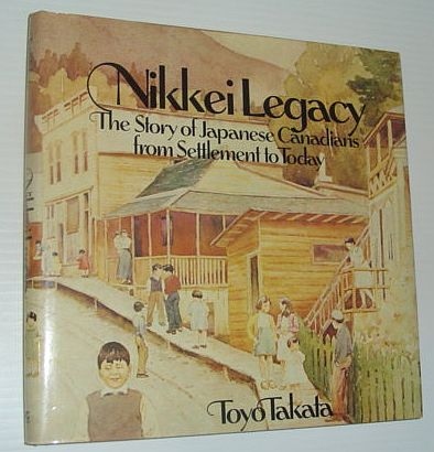 Image for Nikkei Legacy: The Story of Japanese Canadians from Settlement to Today