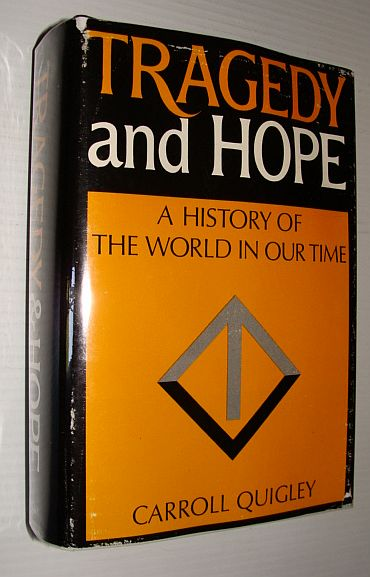 Tragedy and Hope: A History of the World In Our Time, Quigley, Carroll