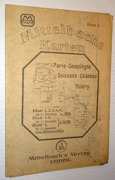 Image for Mittelbachs Karten: Paris - Compiegne Soissons - Chateau - Thiery, Blatt 4