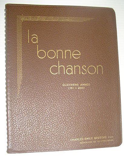 La Bonne Chanson - Un Foyer Ou L'on Chante Est Un Foyer Heureux: Quatrieme Annee (151 a 200), Author Unstated