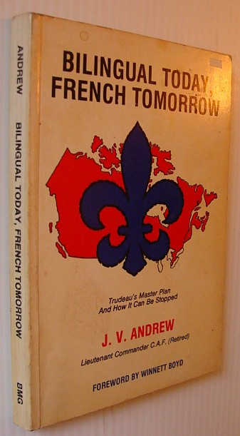 Bilingual Today, French Tomorrow - Trudeau's Mast Plan and How it Can be Stopped, Andrew, J.V.