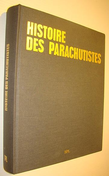 Image for Histoire Des Parachutistes Francais: Volume 1 - De La Seconde Guerre Mondiale a La Guerre d'Indochine, Volume 2 - De La Guerre d'Indochine Au Temps De Paix