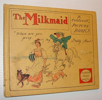 Image for The Milkmaid: An Old Song Exhibited and Explained in Many Designs