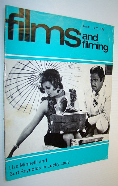 Films and Filming Magazine, August 1975 - Cover Photo of Liza Minnelli and Burt Reynolds in 'Lucky Lady', Beatty, Warren; Wlaschin, Ken; Elley, Derek; Lambert, Gavin; Warner, Alan; Gay, Ken