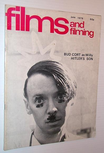 Films and Filming Magazine, June 1978 - Cover photo of Bud Cort in 'Hitler's Son', Bertolucci, Bernardo; Sutherland, Donald; Wlaschin, Ken; Gay, Ken