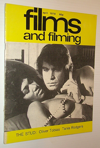 Films and Filming Magazine, April 1978 - Cover Photos of Oliver Tobias and Tania Rogers in 'The Stud', Gow, Gordon; Sarne, Mike; Elley, Derek; Hobson, Harold