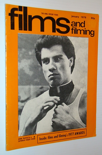Films and Filming Magazine, January 1978 - Cover Photo of John Travolta in 'Saturday Night Fever', Crichton, Michael; Gow, Gordon; Warner, Alan
