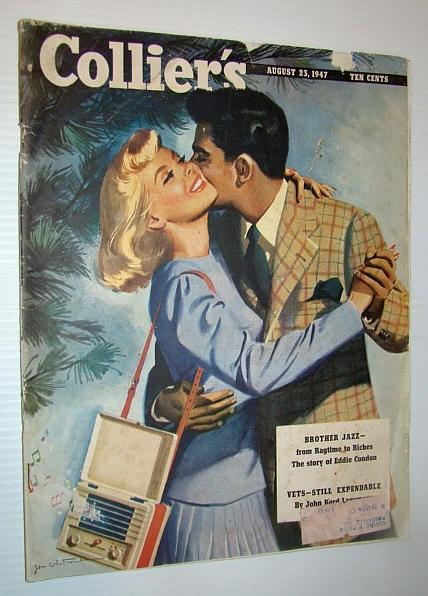 Collier's Magazine, August 23, 1947 - The Story of Eddie Condon, Haycox, Ernest; Taylor, Samuel W.; Meyer, Ernest L.; Jepson, Selwyn; Phillips, John Randolph; Mann, Peggy; Condon, Eddie; et al