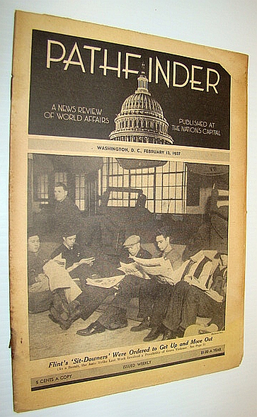 "Pathfinder Magazine - A Weekly News Review of World Affairs, February 13, 1937 - Cover Photo of ""Sit-Downers"" on Strike at General Motors in Flint, Michigan, Multiple Contributors"