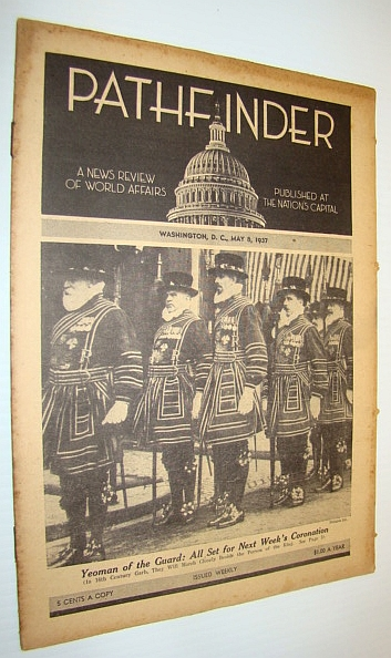 Pathfinder Magazine - A Weekly News Review of World Affairs, May 8, 1937 - British Coronation, Multiple Contributors