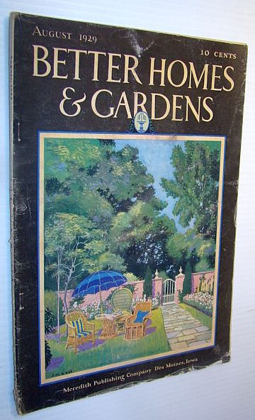 Better Homes and Gardens Magazine, August 1929 - Madame Galli-Curci and Her Catskill Home, Doyle, Harry; Copeland, Joseph L.; Smith, Helen Treyz; O'Brien, Harry R.; Neeley, J.H.Whitman, Rober B.