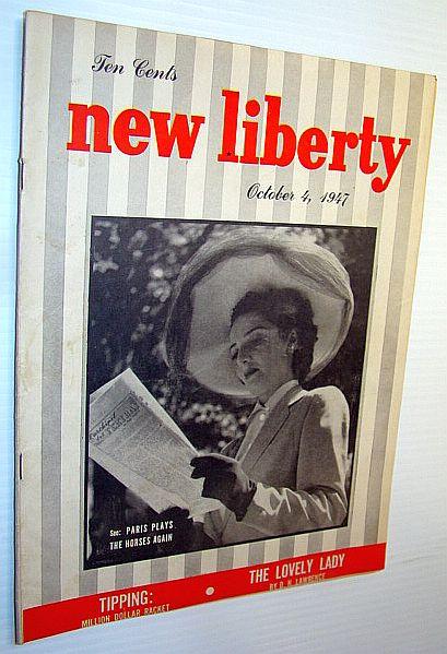 New Liberty Magazine, October 4, 1947: Tipping - Million Dollar Racket, Lowney, Donald; Kelley, Thomas P.; Owen, Beverley; Coates, Christopher W.; Strouse, Dick; Lawrence, D.H.; Rosmanith, Olga L.; Marshall, Edison