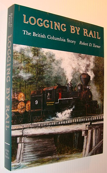 Image for Logging by Rail: The British Columbia Story