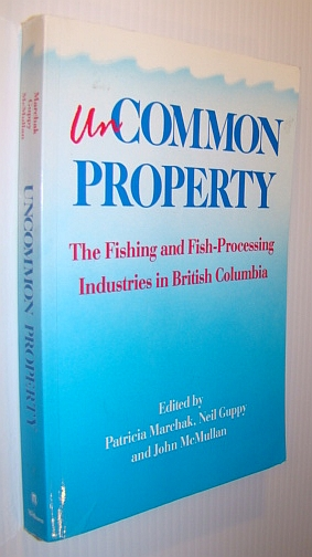 Image for Uncommon Property: Fishing and Fish Processing in British Columbia