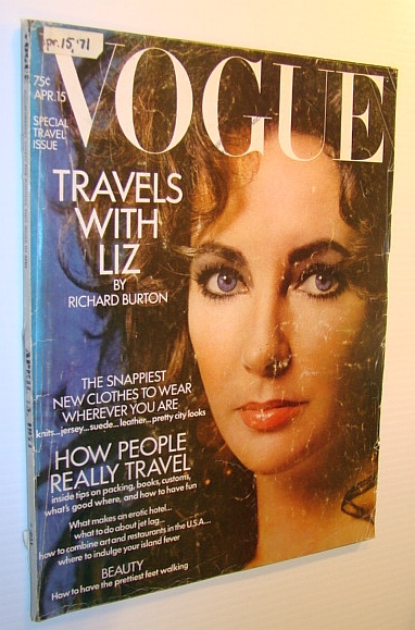 Vogue Magazine (US) 15 April 1971 - Gorgeous Elizabeth Taylor Cover Photo, Burton, Richard; West, Anthony; Catling, Skene; Crewe, Quentin; Moreau, Dr. David; De Rothschild, Baronne Philippe; Bruce, Mrs. David; Van Gerbig II, Mr. And Mrs. Barend