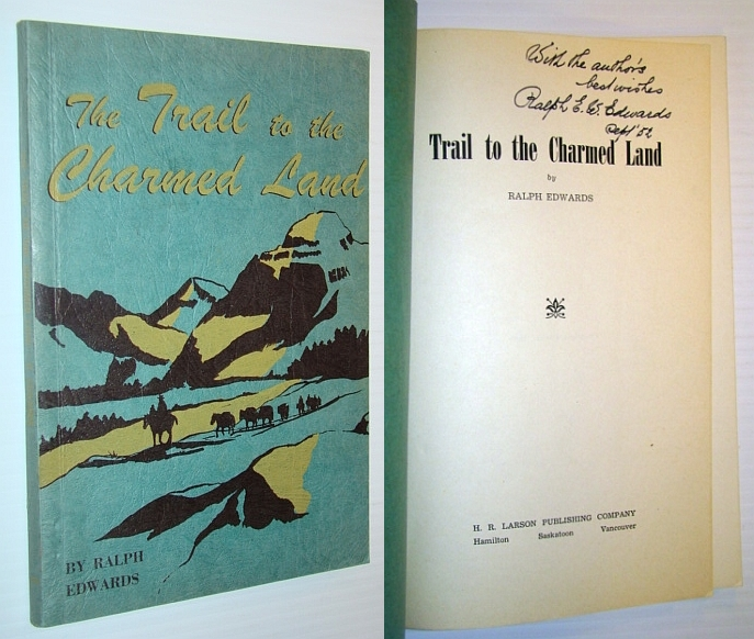 The Trail to the Charmed Land, Edwards, Ralph (Signed)