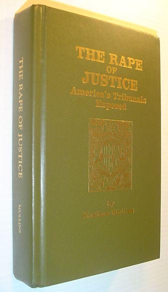 The Rape of Justice - America's Tribunals Exposed, Mullins, Eustace