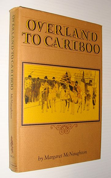 Image for Overland to Cariboo: An eventful journey of Canadian pioneers to the gold fields of British Columbia in 1862, (The Northwest library, v. 3)